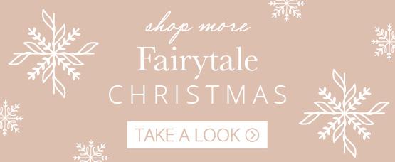 Shop more fairytale collection